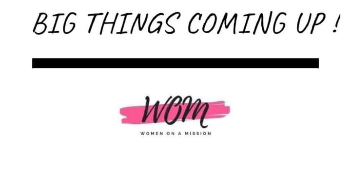 Big things coming up women on a mission